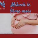 Mikveh le neuvième mois
